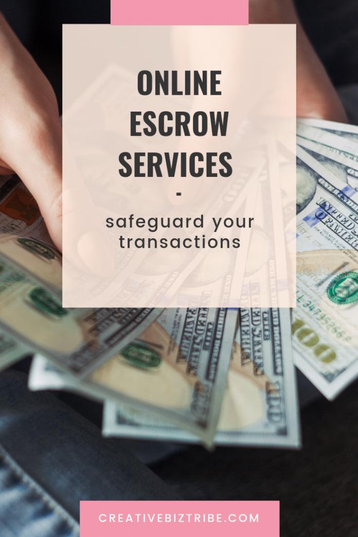 Online Escrow Services - Safeguard Your Transactions
