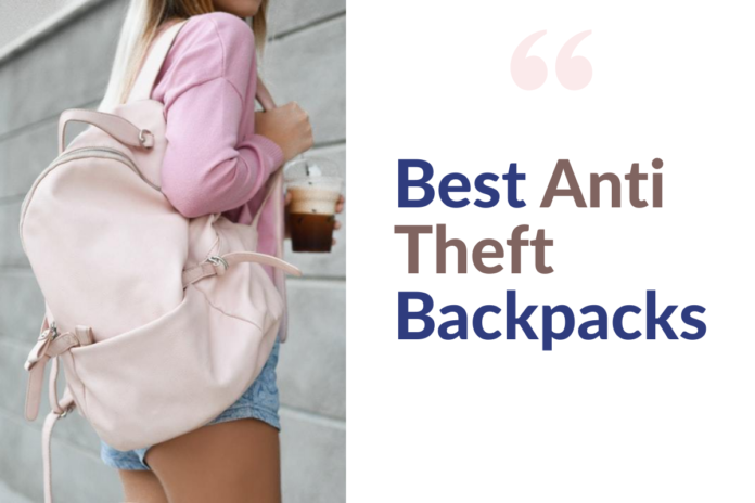 Best Anti-Theft Travel Backpacks