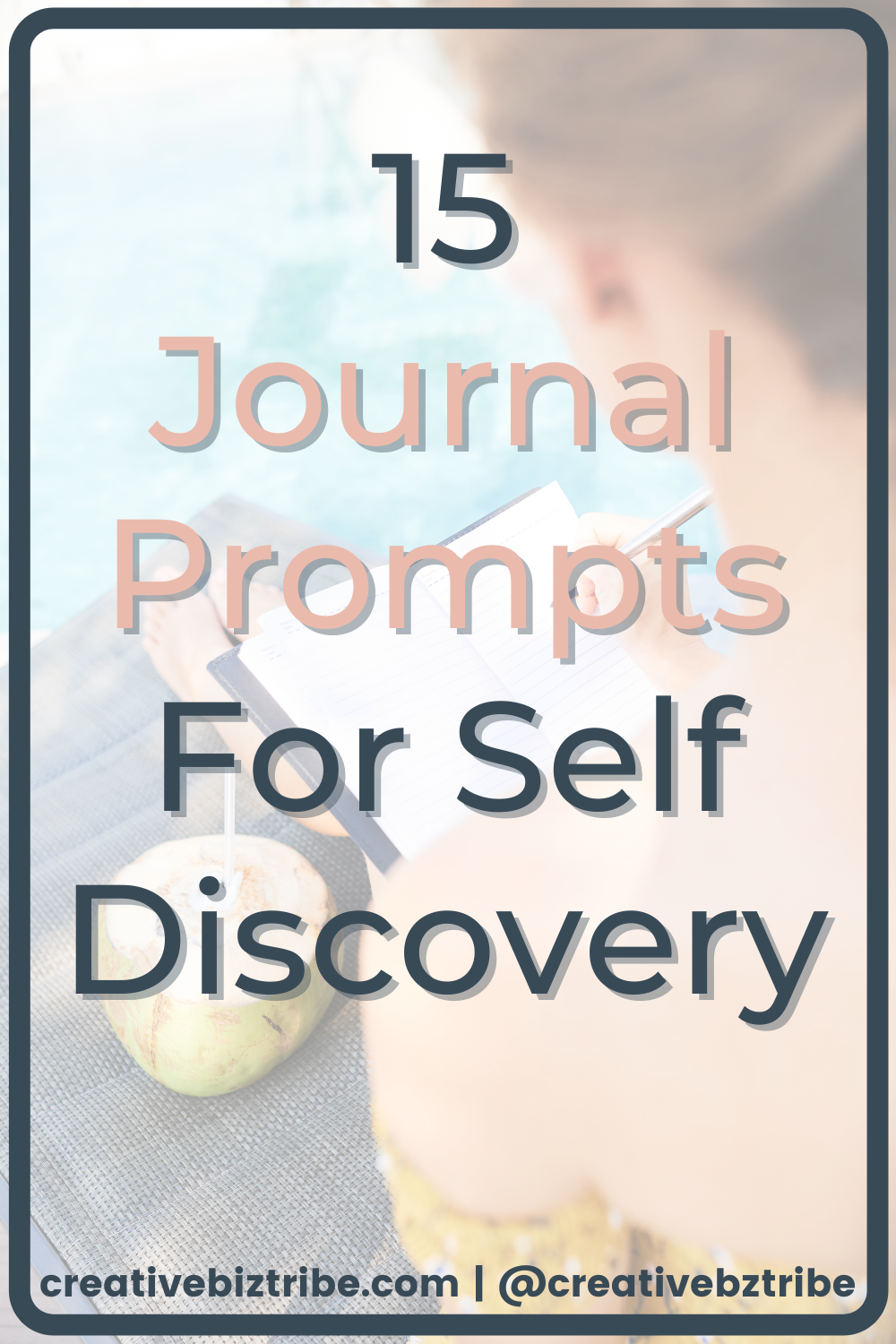 15 Journal Prompts for Self Discovery creativebiztribe.com #journal #journalprompt #selfdiscovery
