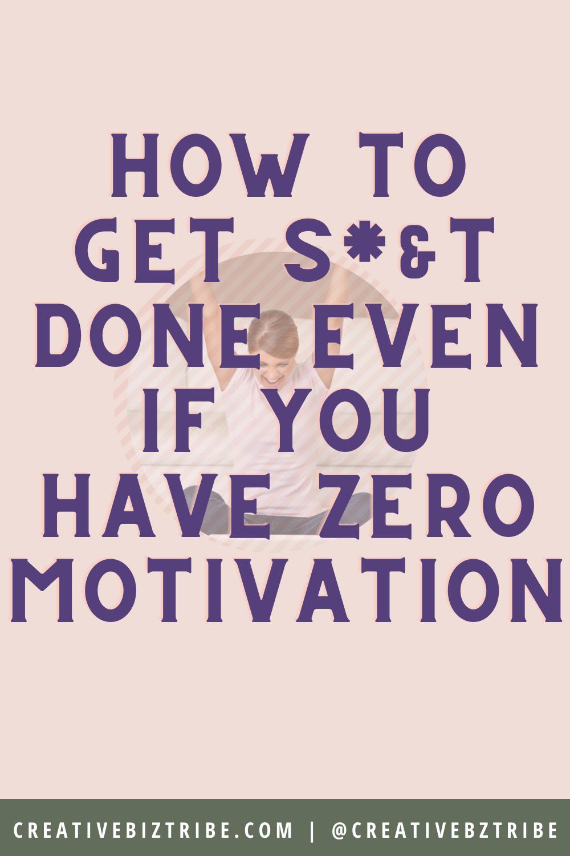 How to Get Motivated creativebiztribe.com #motivate #motivation #motivated