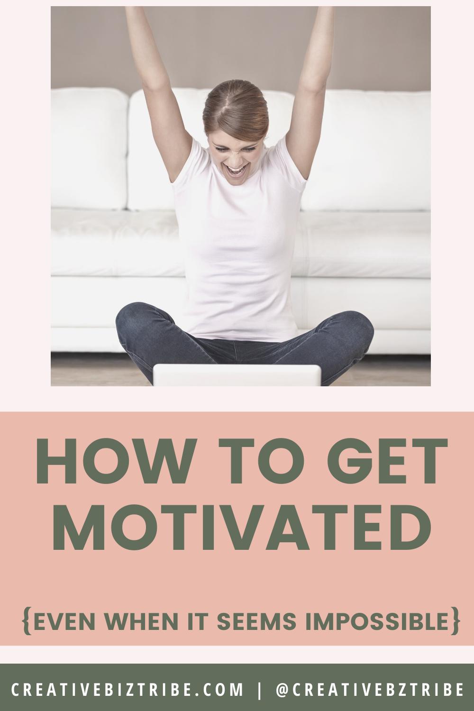 How to Motivate Yourself creativebiztribe.com #motivate #motivation #motivated