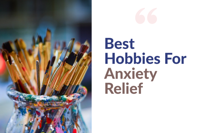 best-hobbies-to-reduce-anxiety