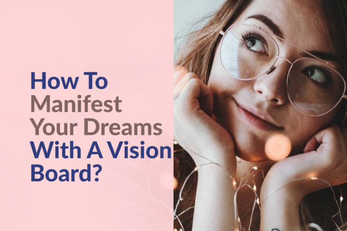 how-to-manifest-your-dreams-with-a-vision-board