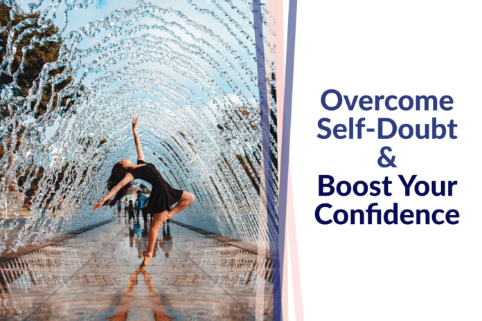 How-To-Overcome-Self-Doubt-And-Boost-Your-Confidence