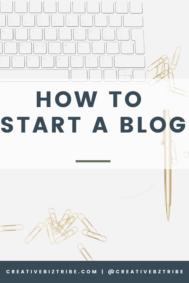 How to Start a Blog creativebiztribe.com creativebiztribe.com #blogging #startablog #bloggingtips