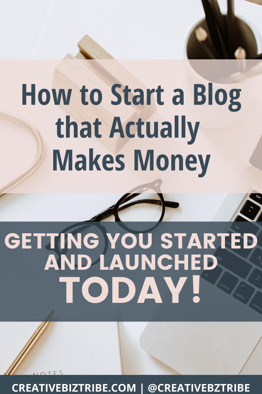 How to Start a Blog that Actually Makes Money Step Instructions for How to Start a Blog creativebiztribe.com #blogging #startablog #bloggingtips