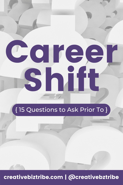 Career Shift creativebiztribe.com #career #careertips #businesstips